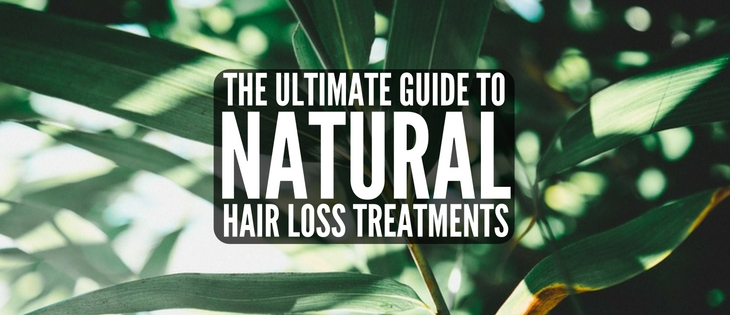 The Ultimate Guide to Natural Hair Loss Treatments