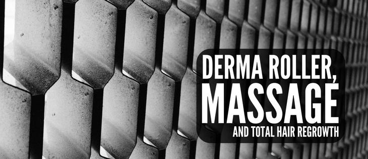 Massage, Derma Roller hair regrowth